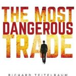 the most dangerous trade